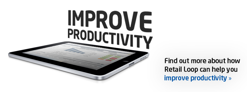 Improve Productivity - Find out more about how Retail Loop can help you improve productivity
